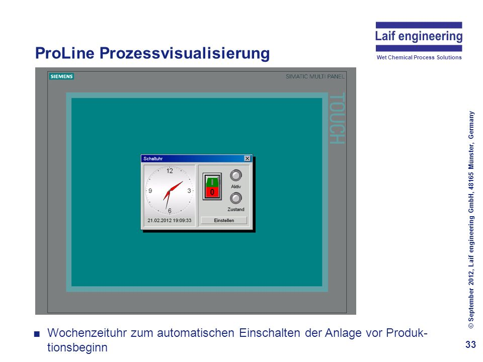 Wet Chemical Process Solutions ProLine Prozessvisualisierung 33 © September 2012, Laif engineering GmbH, 48165 Münster, Germany Wochenzeituhr zum auto