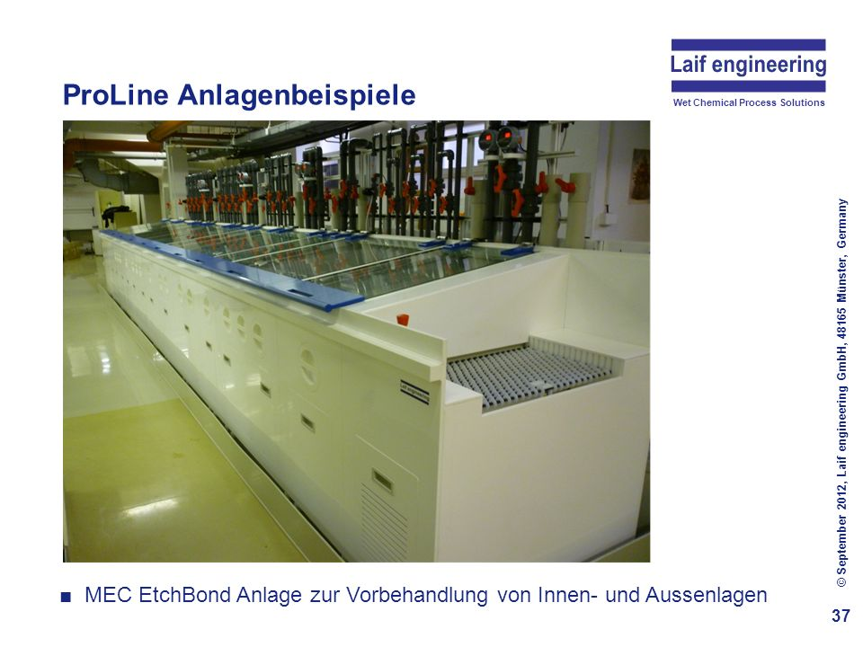 Wet Chemical Process Solutions ProLine Anlagenbeispiele 38 © September 2012, Laif engineering GmbH, 48165 Münster, Germany Ultraschall-Reinigungsanlage