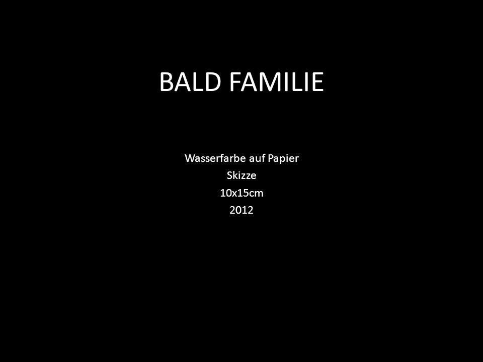 BALD FAMILIE Wasserfarbe auf Papier Skizze 10x15cm 2012