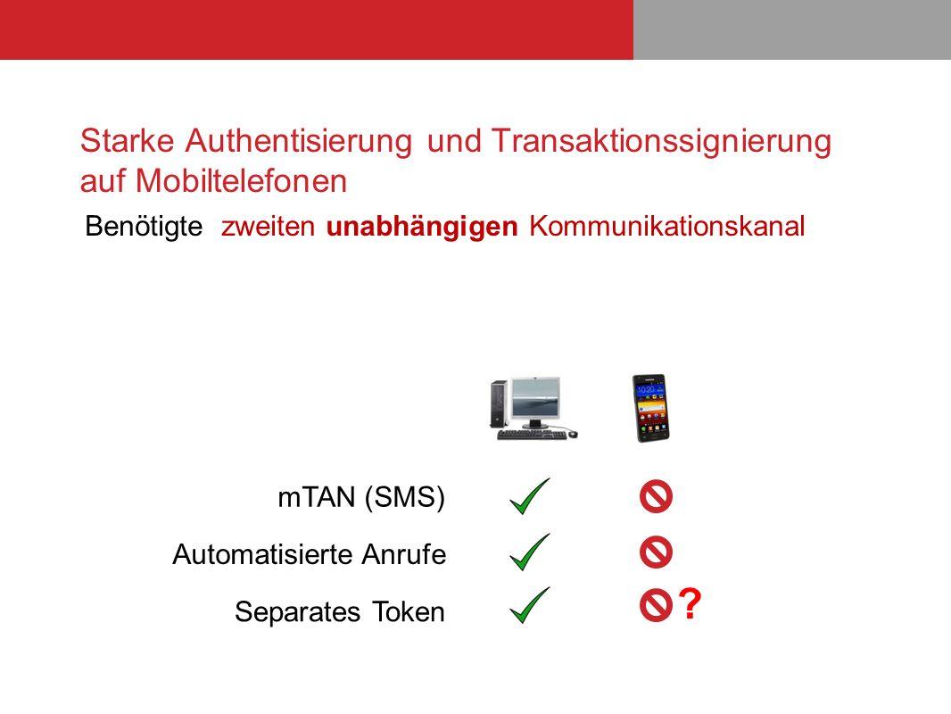 Starke Authentisierung und Transaktionssignierung auf Mobiltelefonen Benötigte zweiten unabhängigen Kommunikationskanal Automatisierte Anrufe Separate