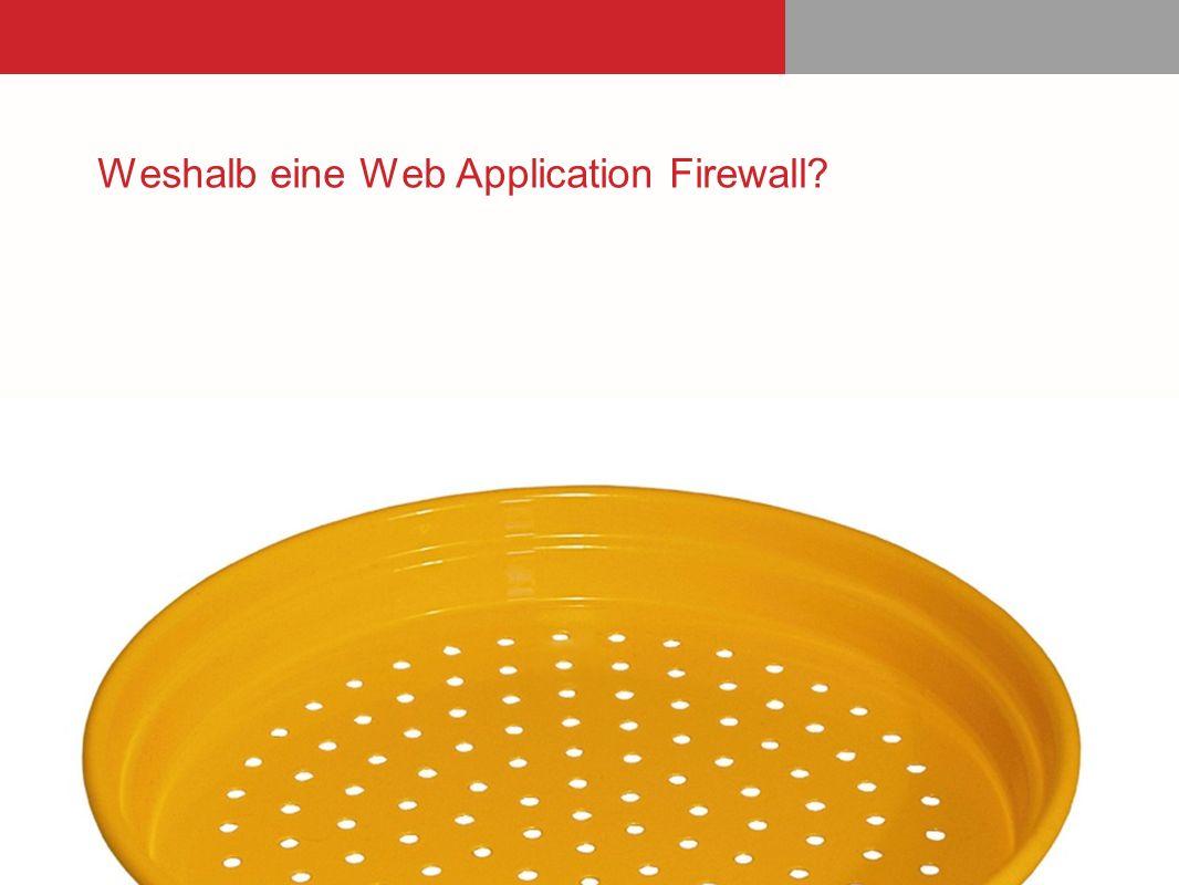 Weshalb eine Web Application Firewall?