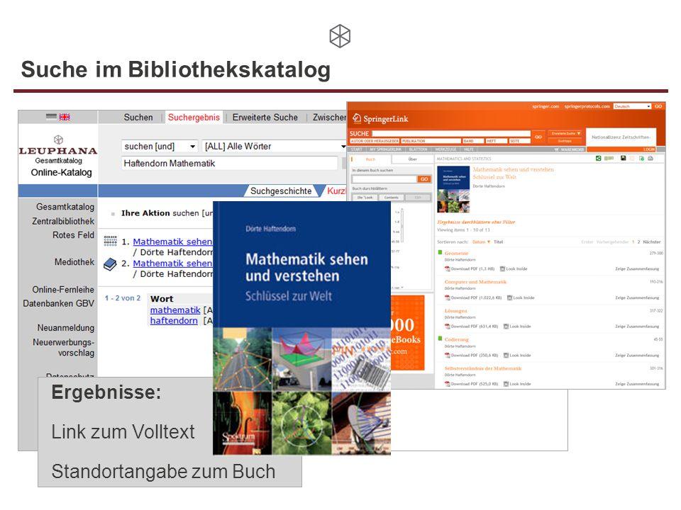 Suche im Bibliothekskatalog Ergebnisse: Link zum Volltext Standortangabe zum Buch