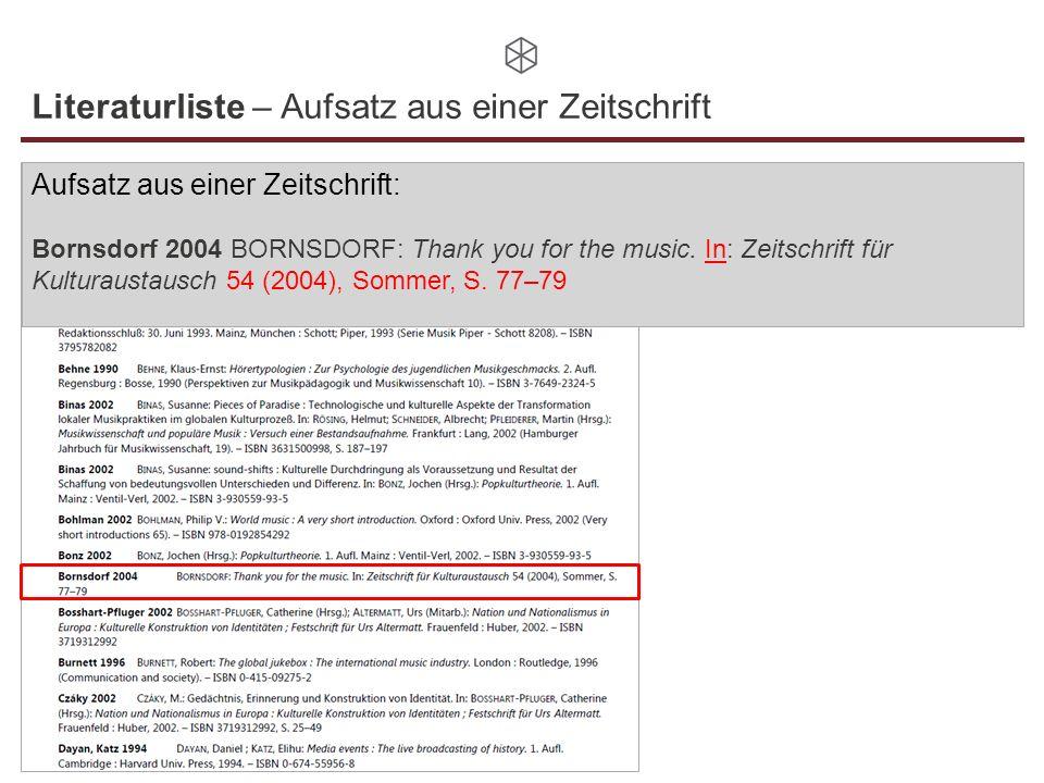 Literaturliste – Aufsatz aus einer Zeitschrift Aufsatz aus einer Zeitschrift: Bornsdorf 2004 BORNSDORF: Thank you for the music. In: Zeitschrift für K