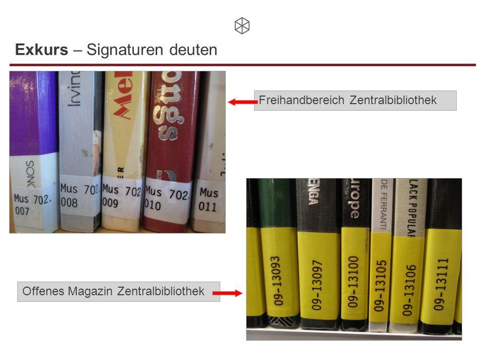 Exkurs – Signaturen deuten Freihandbereich Zentralbibliothek Offenes Magazin Zentralbibliothek