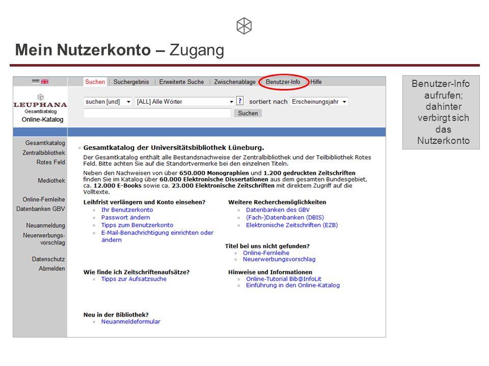 Mein Nutzerkonto – Zugang Benutzer-Info aufrufen; dahinter verbirgt sich das Nutzerkonto