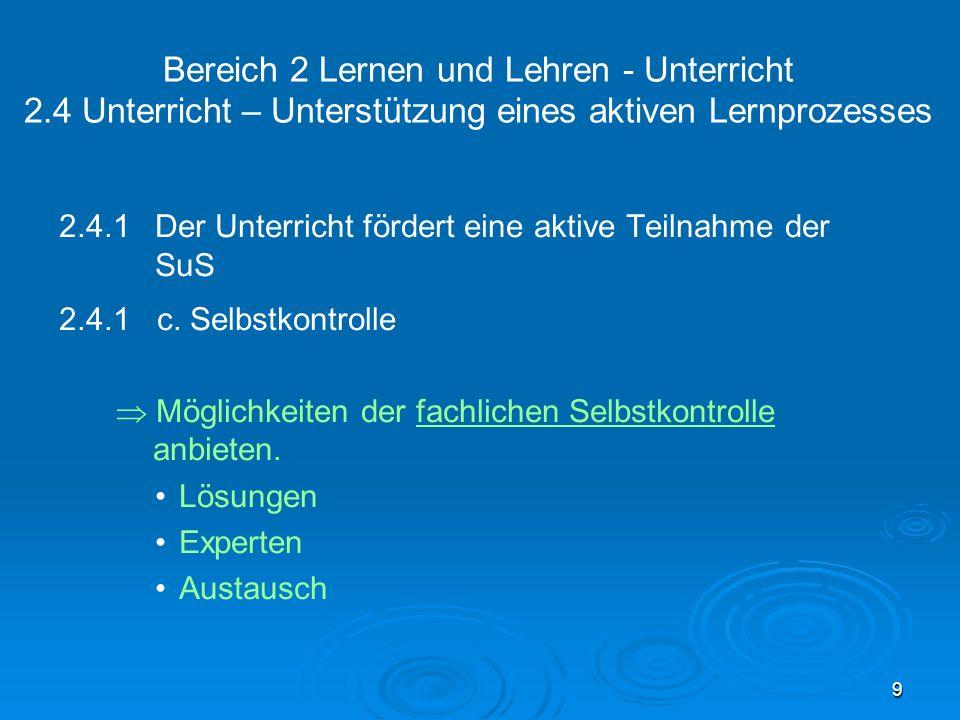 2.4.1 Der Unterricht fördert eine aktive Teilnahme der SuS 2.4.1 c. Selbstkontrolle Möglichkeiten der fachlichen Selbstkontrolle anbieten. Lösungen Ex