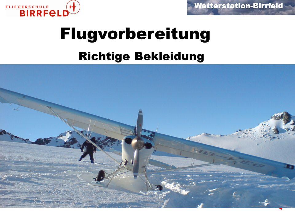 Wetterstation-Birrfeld Flugvorbereitung Richtige Bekleidung