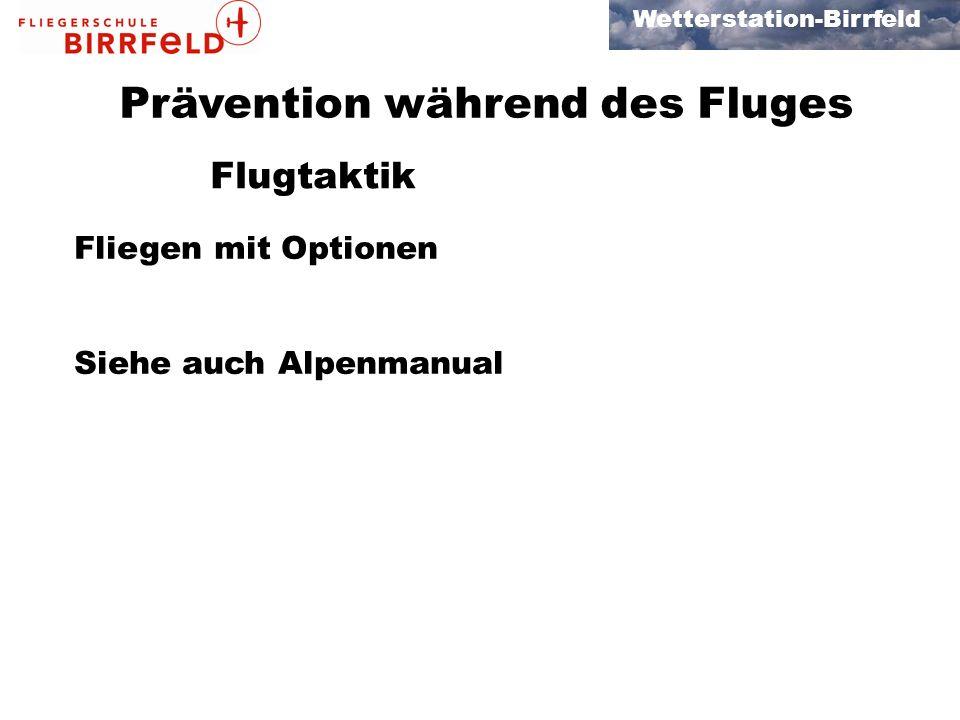 Wetterstation-Birrfeld Prävention während des Fluges Flugtaktik Fliegen mit Optionen Siehe auch Alpenmanual