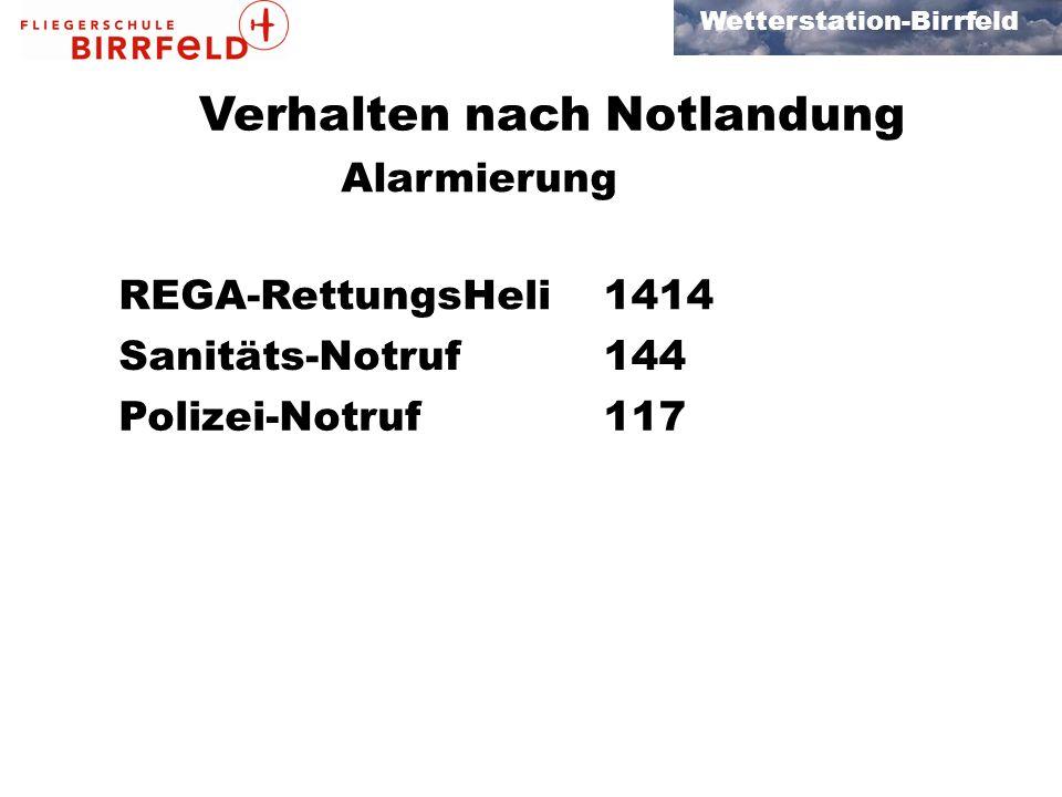 Wetterstation-Birrfeld Verhalten nach Notlandung Alarmierung REGA-RettungsHeli1414 Sanitäts-Notruf144 Polizei-Notruf117