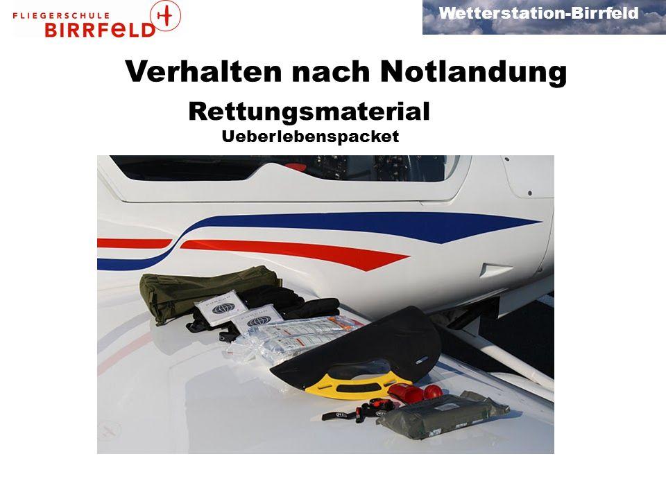 Wetterstation-Birrfeld Verhalten nach Notlandung Rettungsmaterial Ueberlebenspacket