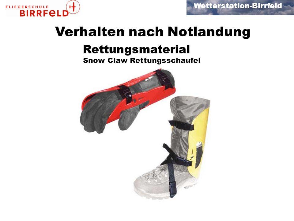 Wetterstation-Birrfeld Verhalten nach Notlandung Rettungsmaterial Snow Claw Rettungsschaufel