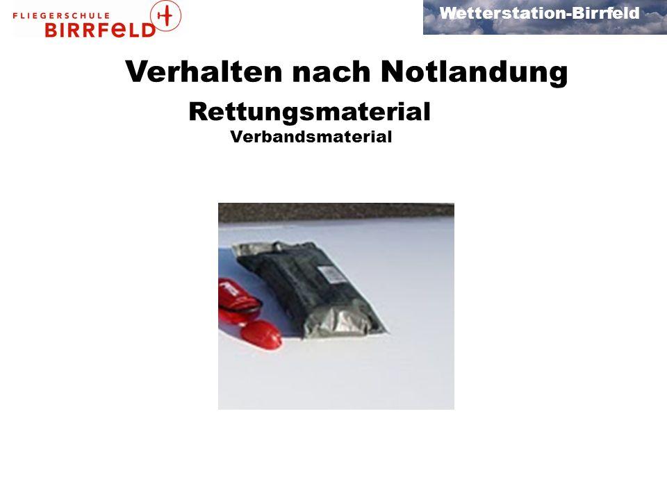 Wetterstation-Birrfeld Verhalten nach Notlandung Rettungsmaterial Verbandsmaterial