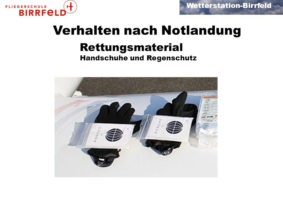 Wetterstation-Birrfeld Verhalten nach Notlandung Rettungsmaterial Handschuhe und Regenschutz