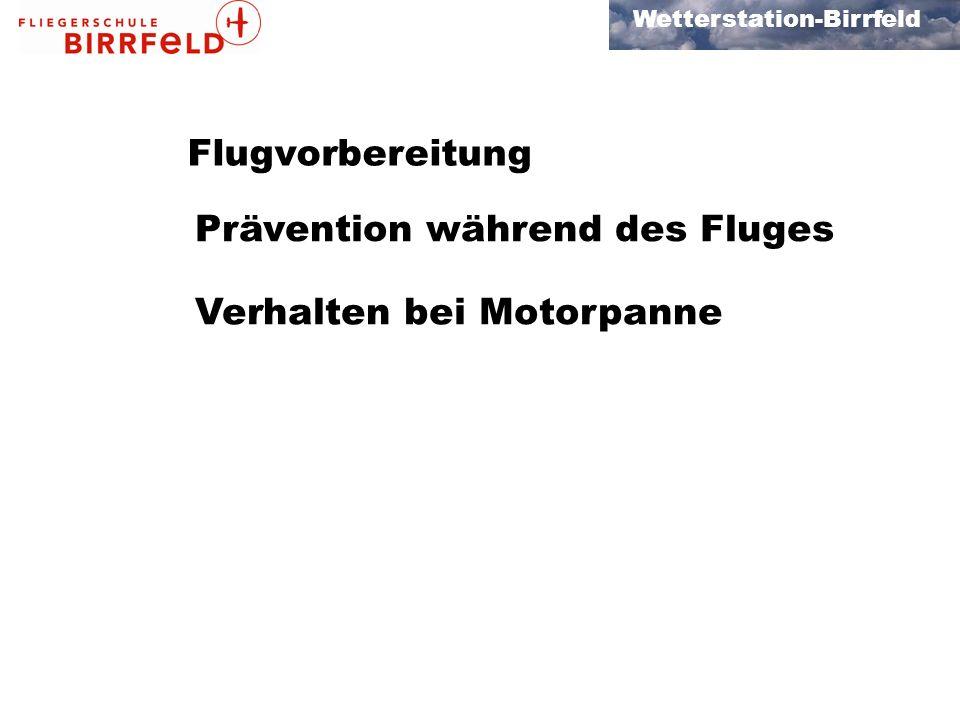 Wetterstation-Birrfeld Flugvorbereitung Prävention während des Fluges Verhalten bei Motorpanne