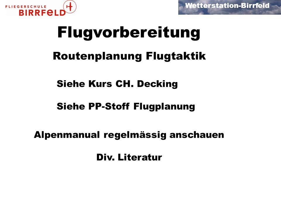 Wetterstation-Birrfeld Flugvorbereitung Routenplanung Flugtaktik Alpenmanual regelmässig anschauen Div.