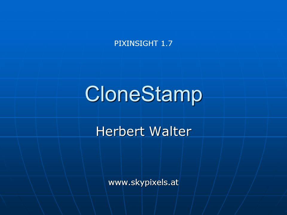 CloneStamp Herbert Walter www.skypixels.at PIXINSIGHT 1.7