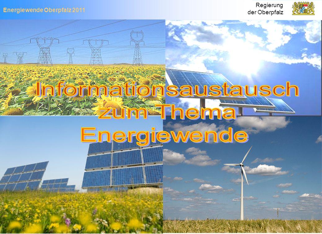 Energiewende Oberpfalz 2011 Regierung der Oberpfalz Regierung der Oberpfalz – Stabsstelle S Informationsaustausch am 28.09.2011 2