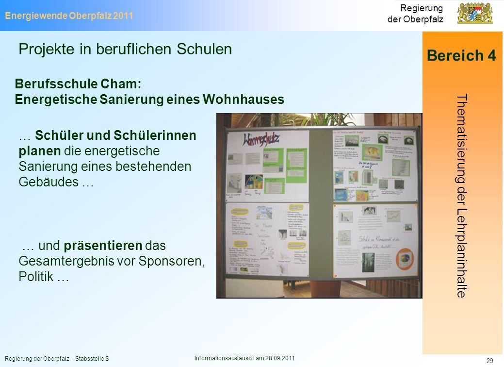Energiewende Oberpfalz 2011 Regierung der Oberpfalz Regierung der Oberpfalz – Stabsstelle S Informationsaustausch am 28.09.2011 29 Projekte in berufli