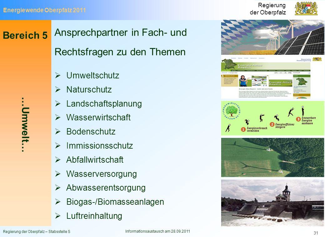 Energiewende Oberpfalz 2011 Regierung der Oberpfalz Regierung der Oberpfalz – Stabsstelle S Informationsaustausch am 28.09.2011 31 Bereich 5 …Umwelt…