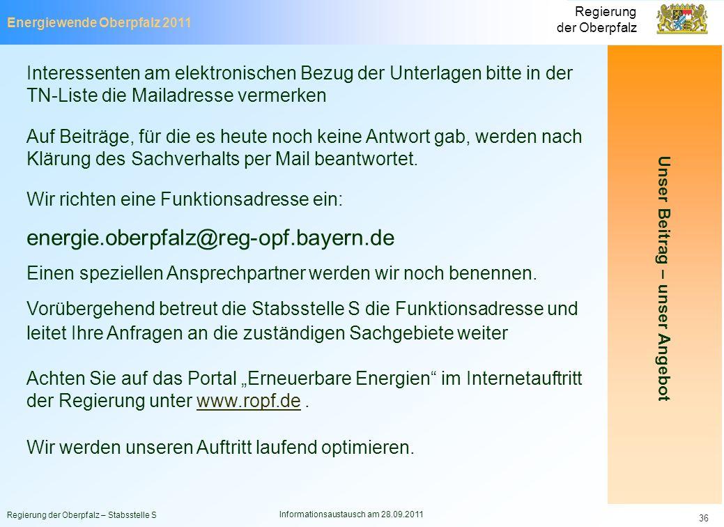 Energiewende Oberpfalz 2011 Regierung der Oberpfalz Regierung der Oberpfalz – Stabsstelle S Informationsaustausch am 28.09.2011 36 Interessenten am el