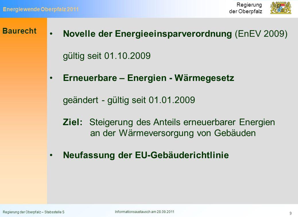 Energiewende Oberpfalz 2011 Regierung der Oberpfalz Regierung der Oberpfalz – Stabsstelle S Informationsaustausch am 28.09.2011 9 Baurecht Novelle der