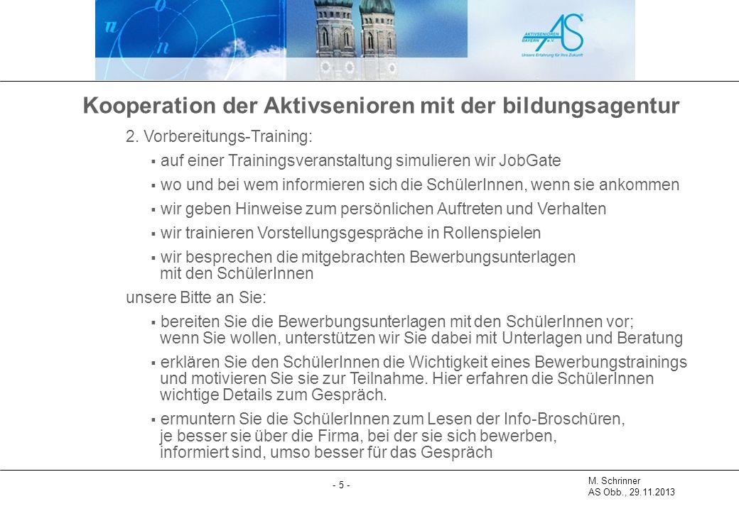 M. Schrinner AS Obb., 29.11.2013 - 5 - Kooperation der Aktivsenioren mit der bildungsagentur 2.