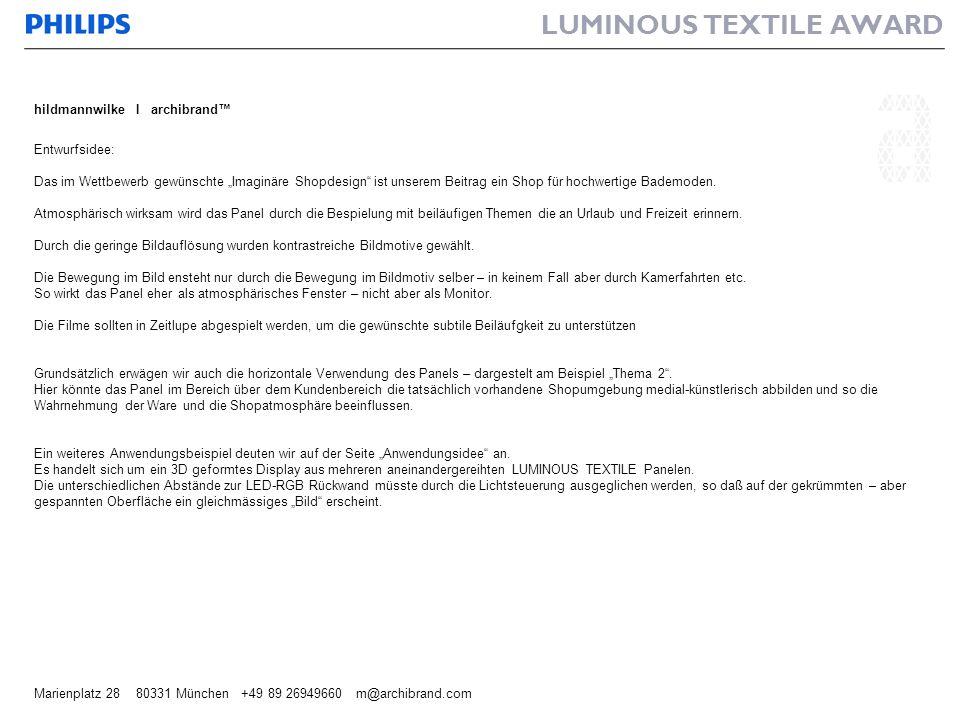 LUMINOUS TEXTILE AWARD hildmannwilke I archibrand Marienplatz 28 80331 München +49 89 26949660 m@archibrand.com Entwurfsidee: Das im Wettbewerb gewüns