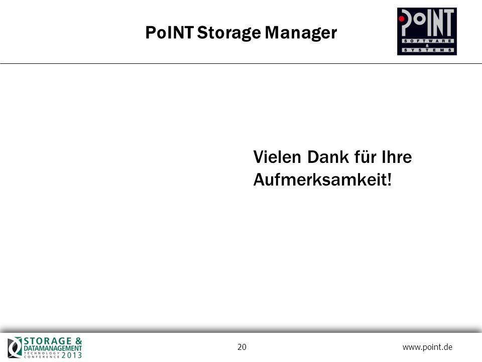 20 www.point.de Vielen Dank für Ihre Aufmerksamkeit! PoINT Storage Manager