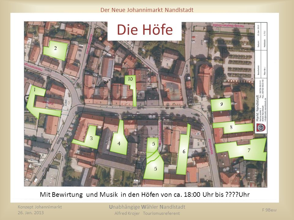 Der Neue Johannimarkt Nandlstadt Die Höfe Konzept Johannimarkt 26. Jan. 2013 Unabhängige Wähler Nandlstadt Alfred Krojer Tourismusreferent F 9Bew Mit