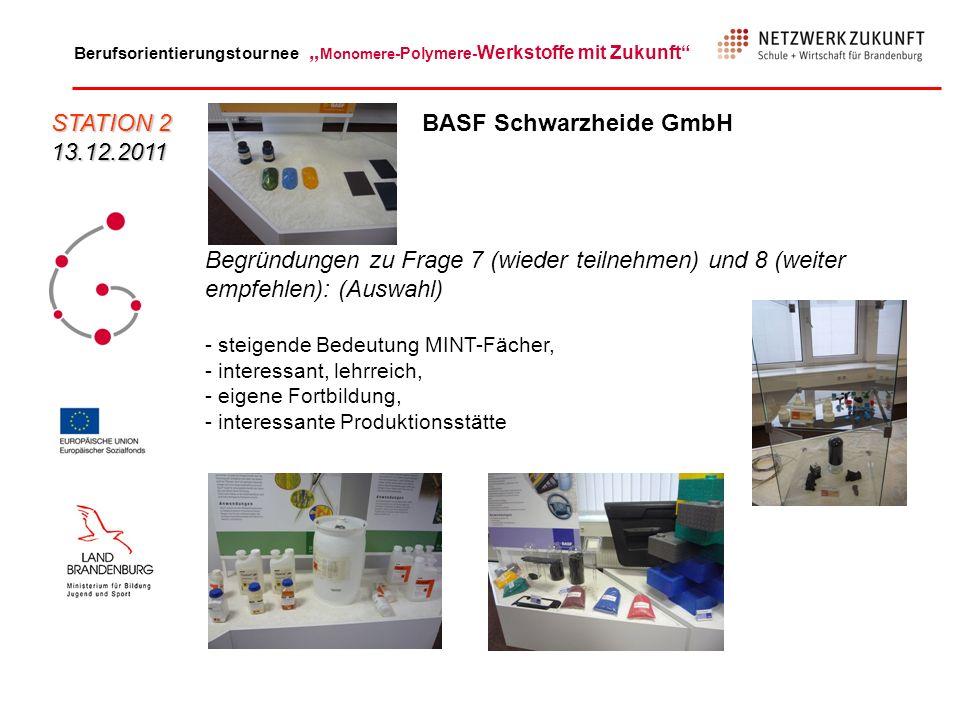 Berufsorientierungstournee Monomere -Polymere- Werkstoffe mit Zukunft Begründungen zu Frage 7 (wieder teilnehmen) und 8 (weiter empfehlen): (Auswahl)