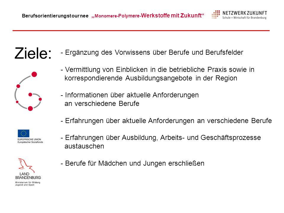 Berufsorientierungstournee Monomere -Polymere- Werkstoffe mit Zukunft Grundanliegen : Gut ausgebildeter Nachwuchs stärkt die Unternehmen und den Standort Berlin-Brandenburg.