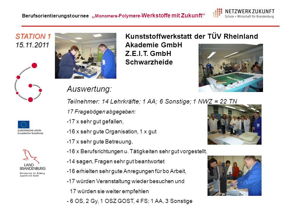 Berufsorientierungstournee Monomere -Polymere- Werkstoffe mit Zukunft Kunststoffwerkstatt der TÜV Rheinland Akademie GmbH Z.E.I.T.