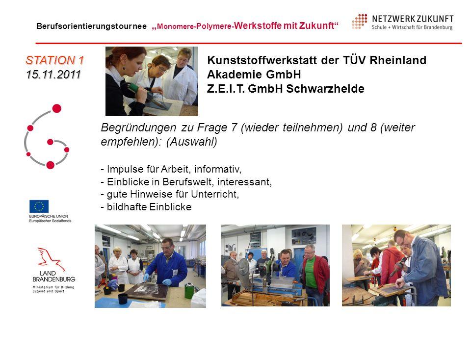 Berufsorientierungstournee Monomere -Polymere- Werkstoffe mit Zukunft Kunststoffwerkstatt der TÜV Rheinland Akademie GmbH Z.E.I.T. GmbH Schwarzheide S