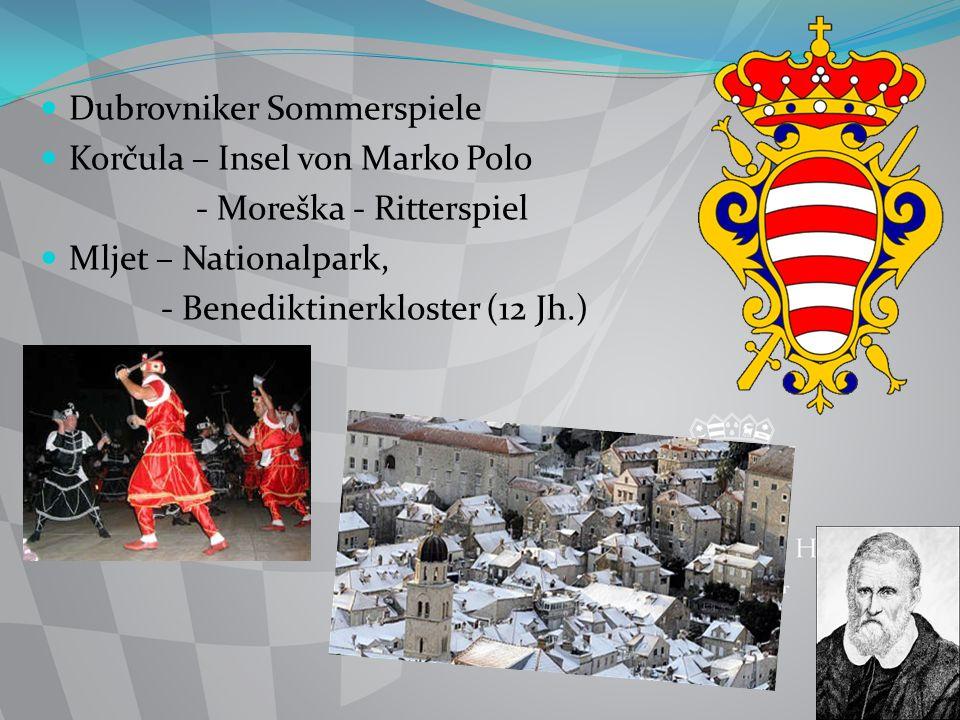 Dubrovniker Sommerspiele Korčula – Insel von Marko Polo - Moreška - Ritterspiel Mljet – Nationalpark, - Benediktinerkloster (12 Jh.)