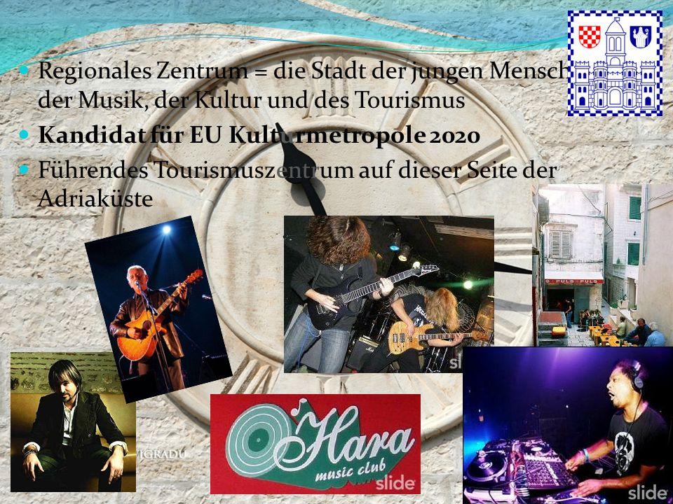 Regionales Zentrum = die Stadt der jungen Menschen, der Musik, der Kultur und des Tourismus Kandidat für EU Kulturmetropole 2020 Führendes Tourismusze