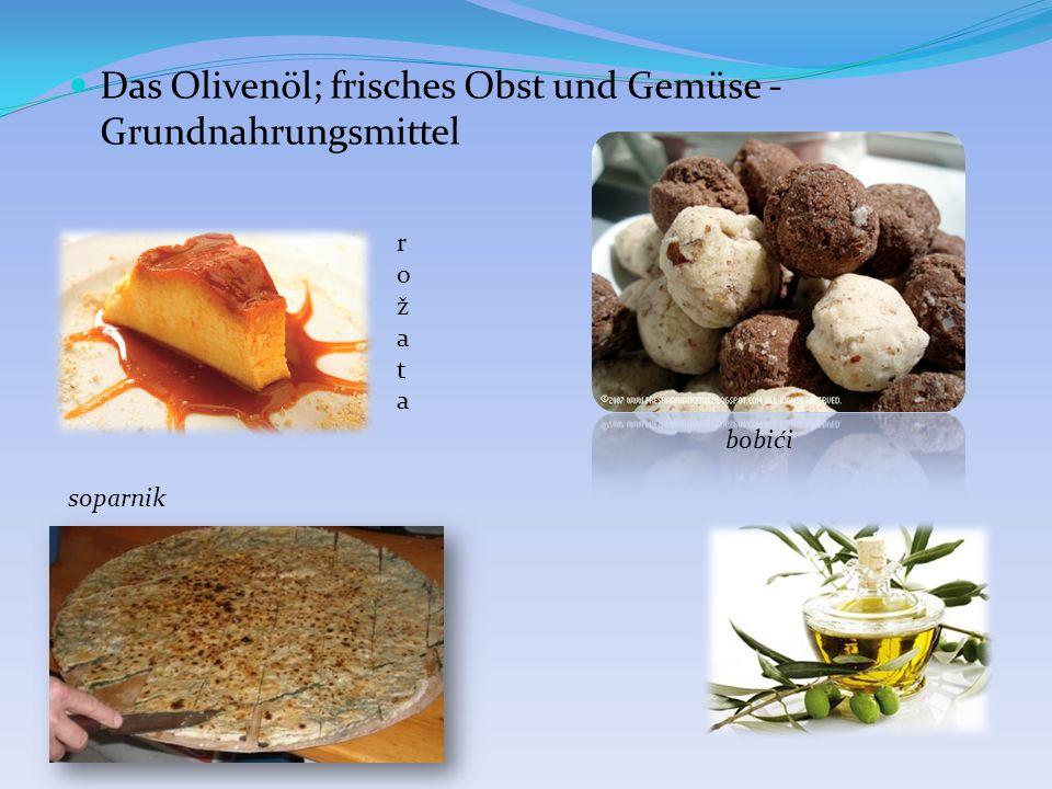 Das Olivenöl; frisches Obst und Gemüse - Grundnahrungsmittel soparnik bobići rožatarožata