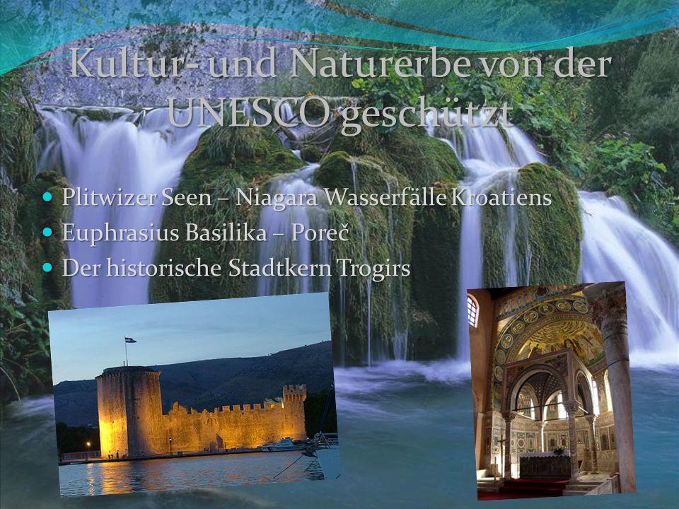 Kultur - und Naturerbe von der UNESCO geschützt Plitwizer Seen – Niagara Wasserfälle Kroatiens Plitwizer Seen – Niagara Wasserfälle Kroatiens Euphrasi