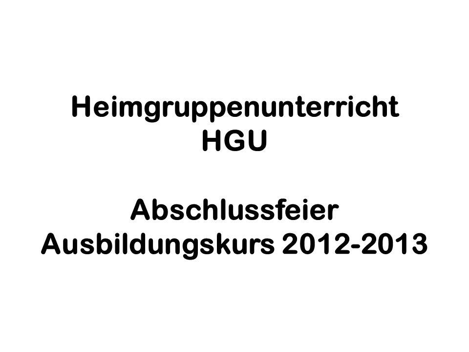 Heimgruppenunterricht HGU Abschlussfeier Ausbildungskurs 2012-2013