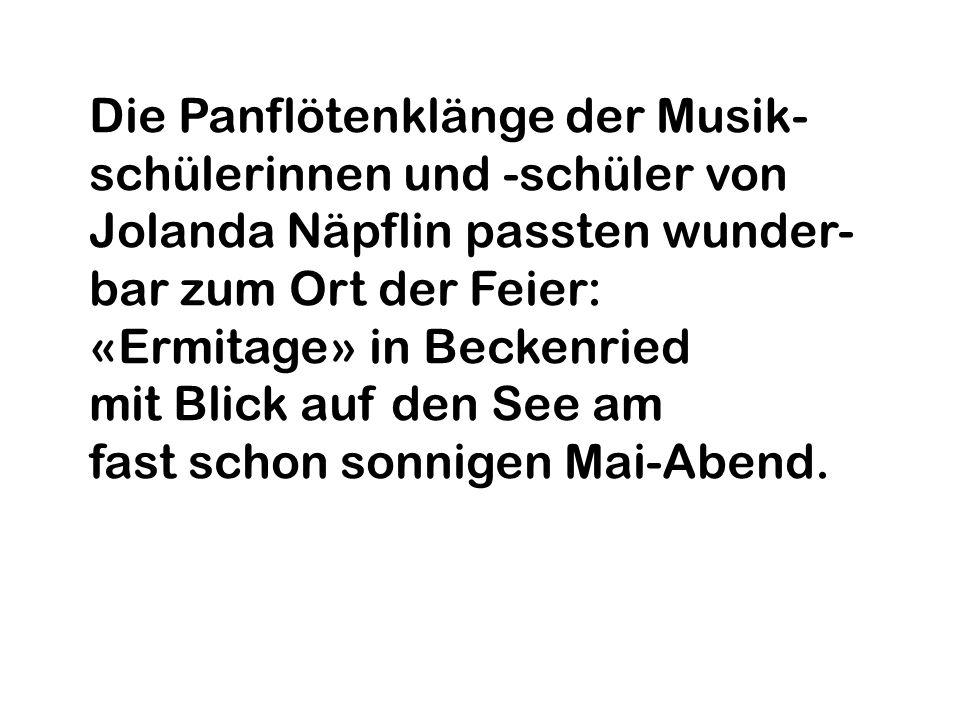 Die Panflötenklänge der Musik- schülerinnen und -schüler von Jolanda Näpflin passten wunder- bar zum Ort der Feier: «Ermitage» in Beckenried mit Blick