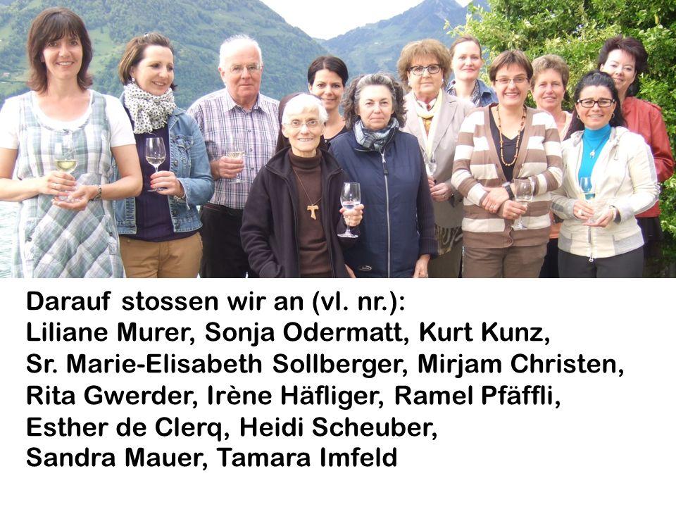 Darauf stossen wir an (vl. nr.): Liliane Murer, Sonja Odermatt, Kurt Kunz, Sr. Marie-Elisabeth Sollberger, Mirjam Christen, Rita Gwerder, Irène Häflig