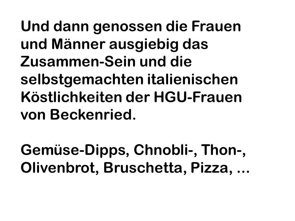 Und dann genossen die Frauen und Männer ausgiebig das Zusammen-Sein und die selbstgemachten italienischen Köstlichkeiten der HGU-Frauen von Beckenried