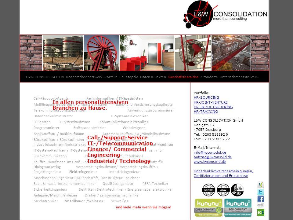 L&W CONSOLIDATION Kooperationsnetzwerk Vorteile Philosophie Daten & Fakten Geschäftsbereiche Standorte Unternehmensstruktur In allen personalintensive