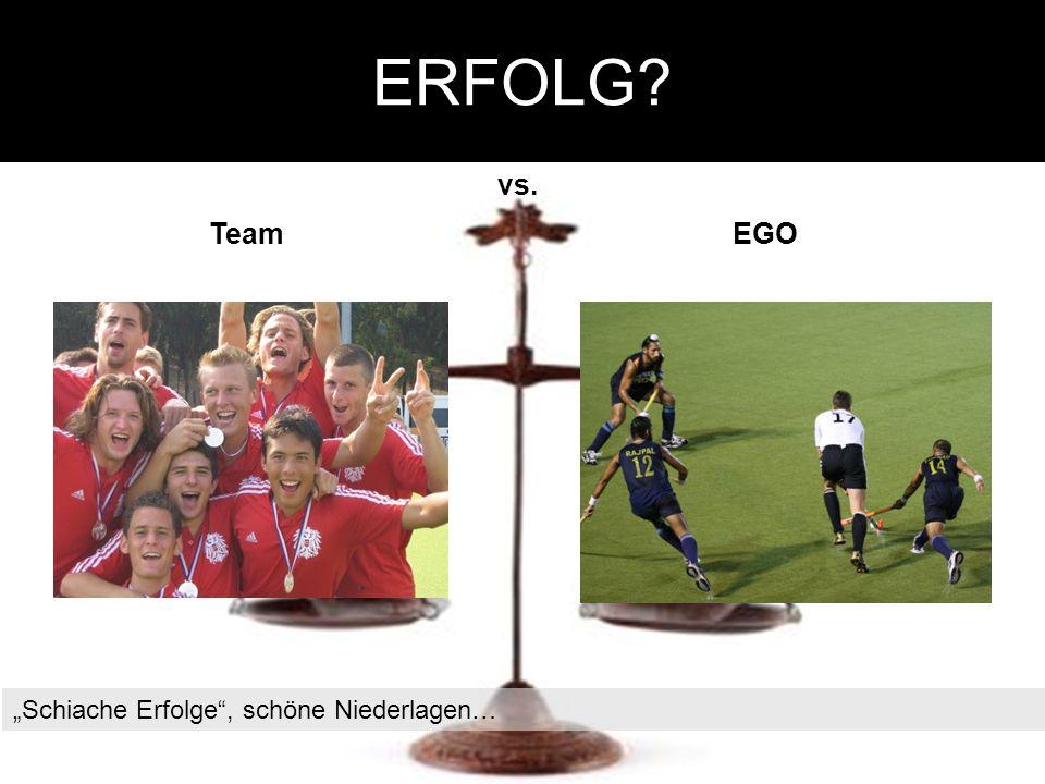 ERFOLG vs. TeamEGO Schiache Erfolge, schöne Niederlagen…