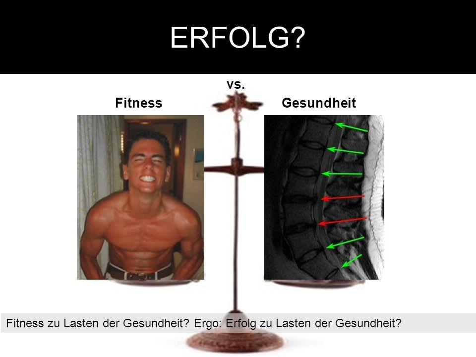 ERFOLG. vs. GesundheitFitness Fitness zu Lasten der Gesundheit.