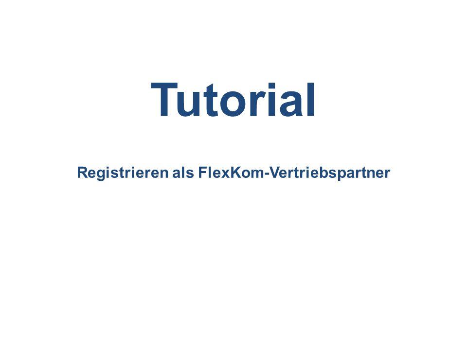 Registrieren als FlexKom-Vertriebspartner Tutorial