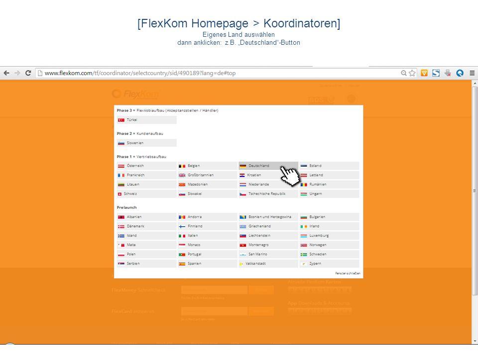 [FlexKom Homepage > Koordinatoren] Eigenes Land auswählen dann anklicken: z.B. Deutschland-Button