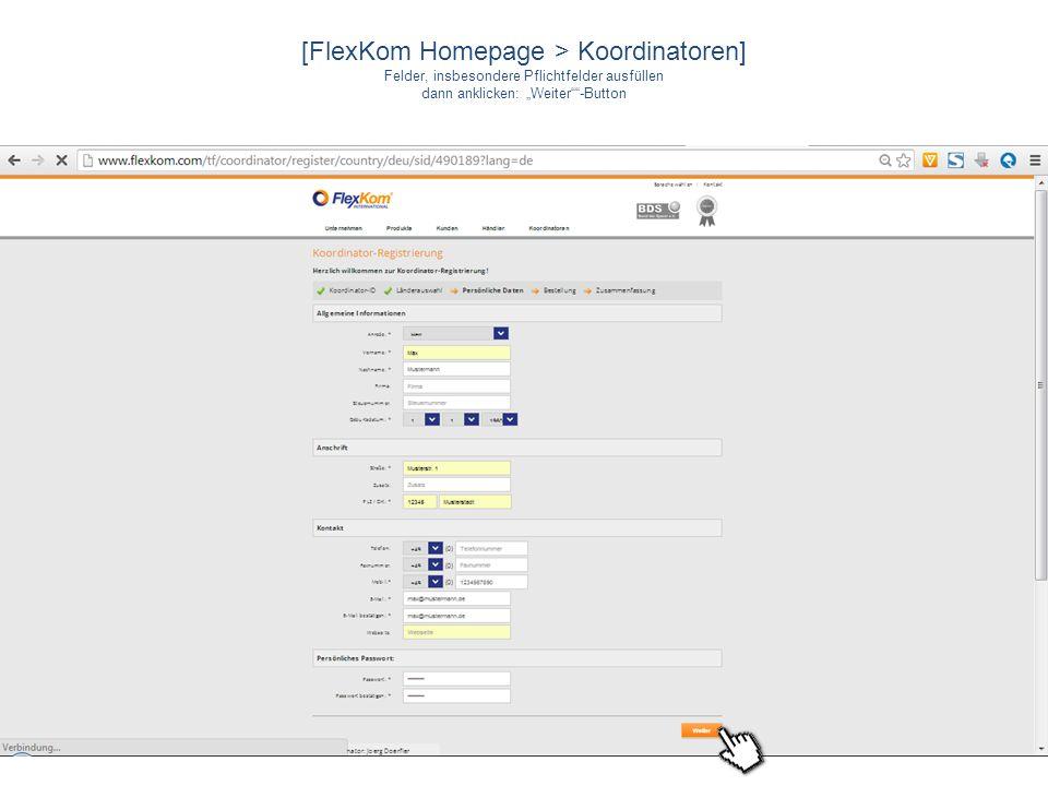 [FlexKom Homepage > Koordinatoren] Felder, insbesondere Pflichtfelder ausfüllen dann anklicken: Weiter-Button