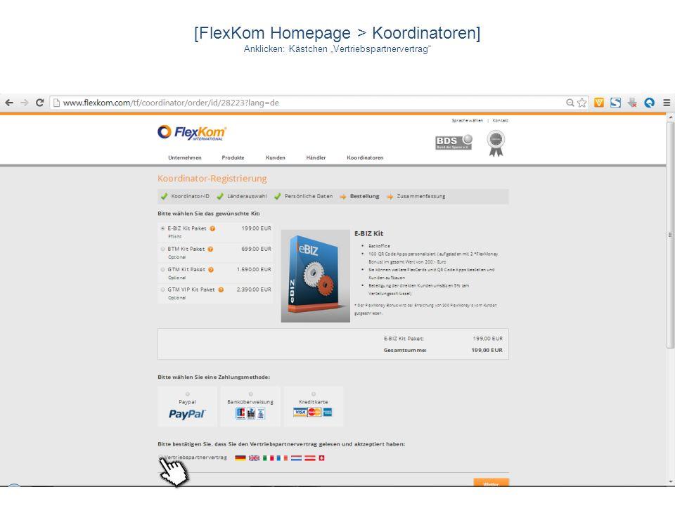 [FlexKom Homepage > Koordinatoren] Anklicken: Kästchen Vertriebspartnervertrag