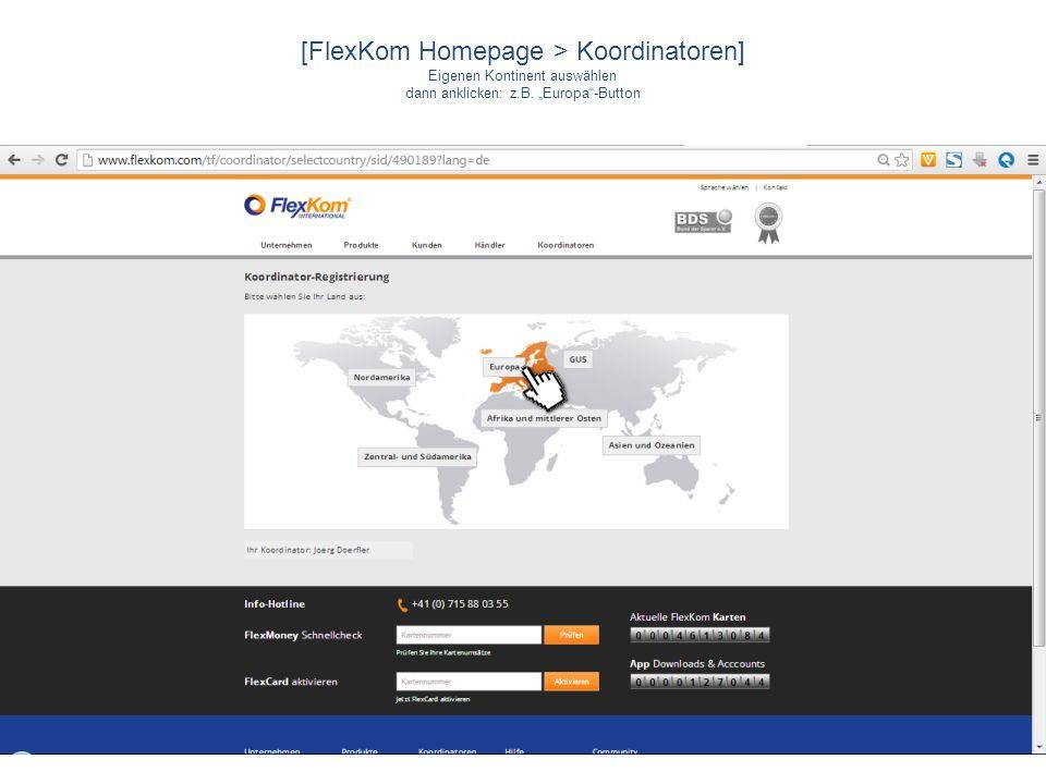 [FlexKom Homepage > Koordinatoren] Eigenen Kontinent auswählen dann anklicken: z.B. Europa-Button