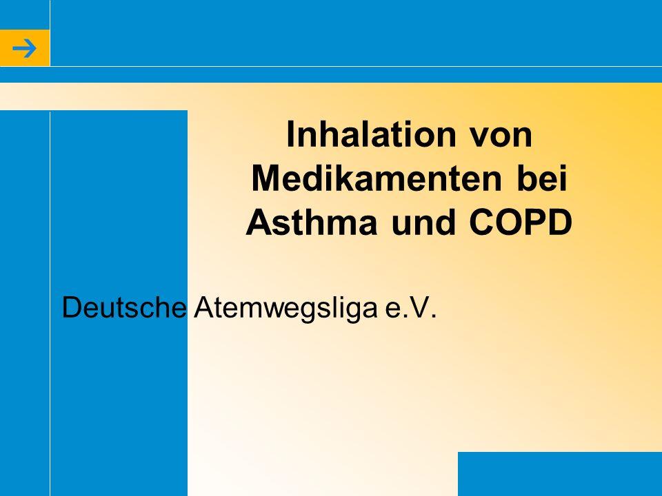 1 Inhalation von Medikamenten bei Asthma und COPD Deutsche Atemwegsliga e.V.